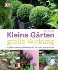 Coverbild Kleine Gärten - große Wirkung von John Brookes, 9783831029914