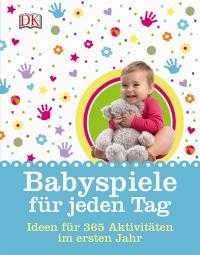 Coverbild Babyspiele für jeden Tag von Susannah Steel, 9783831029945