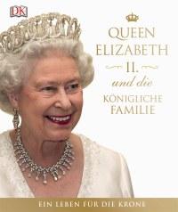 Coverbild Queen Elizabeth II. und die königliche Familie, 9783831030347
