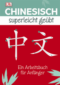 Coverbild Chinesisch Superleicht geübt von Elinor Greenwood, 9783831030422