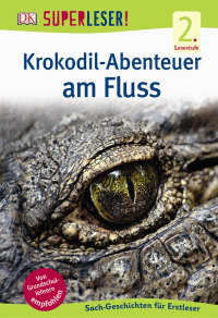 Coverbild SUPERLESER! Krokodil-Abenteuer am Fluss, 9783831030590