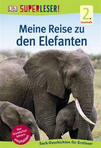 Coverbild SUPERLESER! Meine Reise zu den Elefanten, 9783831030606