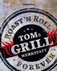 Coverbild Toms Grillwerkstatt von Tom Heinzle, 9783831030668