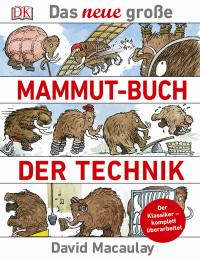 Coverbild Das neue große Mammut-Buch der Technik von David Macaulay, 9783831030729