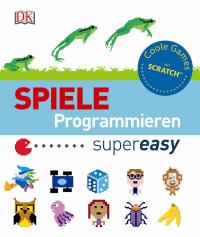 Coverbild Spiele programmieren supereasy, 9783831030958