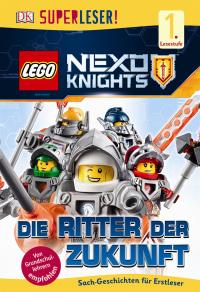 Coverbild SUPERLESER! LEGO® NEXO KNIGHTS™. Die Ritter der Zukunft, 9783831031009