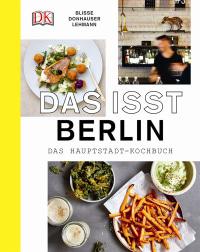 Coverbild Das isst Berlin von Rose Marie Donhauser, Manuela Blisse, Uwe Lehmann, 9783831031191