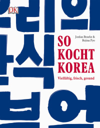 Coverbild So kocht Korea von Jordan Bourke, Rejina Pyo, 9783831031214