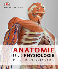Coverbild Anatomie und Physiologie von Alice Roberts, 9783831031320