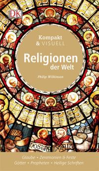 Coverbild Kompakt & Visuell Religionen der Welt von Philip Wilkinson, 9783831031412