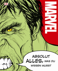 Coverbild MARVEL Absolut alles, was du wissen musst von Adam Bray, Kerrie Dougherty, Cole Horton, Michael Kogge, 9783831031535