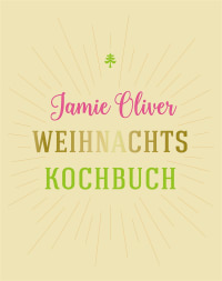 Coverbild Weihnachtskochbuch von Jamie Oliver, 9783831031603