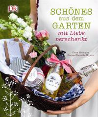 Coverbild Schönes aus dem Garten mit Liebe verschenkt von Clara Moring, Hanna Charlotte Erhorn, 9783831031610