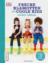 Coverbild Freche Klamotten für coole Kids selbst nähen von Kirsty Hartley, 9783831031795