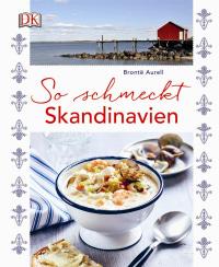 Coverbild So schmeckt Skandinavien von Brontë Aurell, 9783831031887