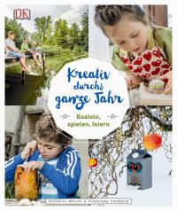 Coverbild Kreativ durchs ganze Jahr von Franziska Feneberg, Stefanie Möloth, 9783831031917