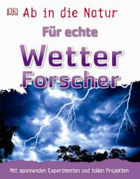 Coverbild Ab in die Natur. Für echte Wetterforscher, 9783831032020