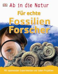 Coverbild Ab in die Natur. Für echte Fossilienforscher, 9783831032037
