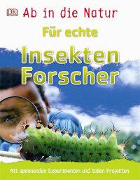 Coverbild Ab in die Natur. Für echte Insektenforscher, 9783831032044