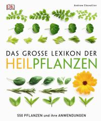 Coverbild Das große Lexikon der Heilpflanzen von Andrew Chevallier, 9783831032327