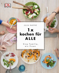 Coverbild 1x kochen für ALLE von Julia Radtke, 9783831032334