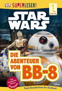 Coverbild SUPERLESER! Star Wars™ Die Abenteuer von BB-8, 9783831032419