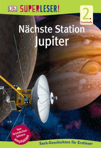 Coverbild SUPERLESER! Nächste Station Jupiter, 9783831032464