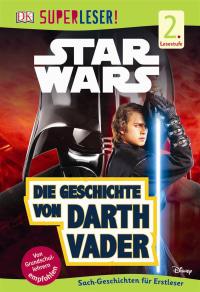 Coverbild SUPERLESER! Star Wars™ Die Geschichte von Darth Vader, 9783831032600
