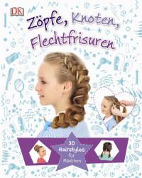 Coverbild Zöpfe, Knoten, Flechtfrisuren, 9783831032778