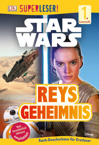Coverbild SUPERLESER! Star Wars™ Reys Geheimnis von Lisa Stock, 9783831033096