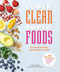 Coverbild Super Clean Super Foods von Fiona Hunter, Caroline Bretherton, 9783831033577