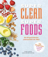 Coverbild Super Clean Super Foods von Fiona Hunter, Caroline Bretherton, 9783831033577