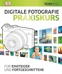Coverbild Digitale Fotografie. Praxiskurs von Tom Ang, 9783831033614
