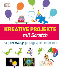 Coverbild Kreative Projekte mit Scratch supereasy programmieren, 9783831033676