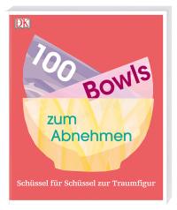 Coverbild 100 Bowls zum Abnehmen von Heather Whinney, 9783831034178