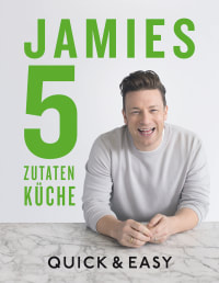 Coverbild Jamies 5-Zutaten-Küche von Jamie Oliver, 9783831034215