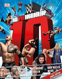Coverbild Das WWE Buch der Top 10 von Dean Miller, 9783831034284