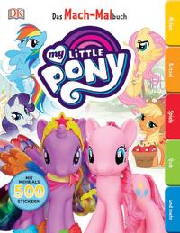 Coverbild Das Mach-Malbuch. My Little Pony, 9783831034307