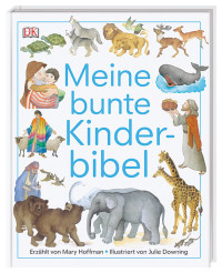 Coverbild Meine bunte Kinderbibel von Julie Downing, Mary Hoffman, 9783831034727