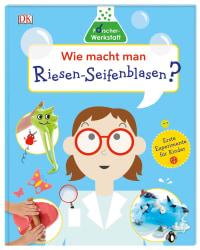 Coverbild Wie macht man Riesen-Seifenblasen?, 9783831034796