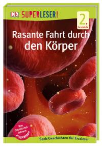Coverbild SUPERLESER! Rasante Fahrt durch den Körper, 9783831034925