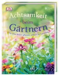 Coverbild Achtsamkeit beim Gärtnern von Holly Farrell, 9783831034963