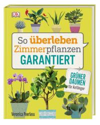 Coverbild So überleben Zimmerpflanzen garantiert von Veronica Peerless, 9783831035007