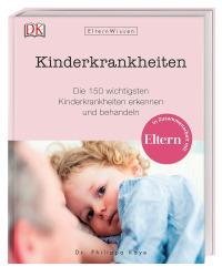 Coverbild Eltern-Wissen. Kinderkrankheiten von Philippa Kaye, 9783831035021