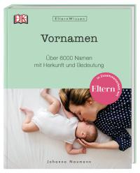 Coverbild Eltern-Wissen. Vornamen von Johanna Naumann, 9783831035038