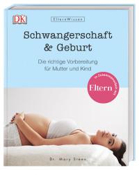 Coverbild Eltern-Wissen. Schwangerschaft & Geburt von Mary Steen, 9783831035052