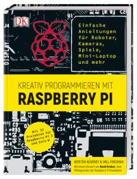 Coverbild Kreativ programmieren mit Raspberry Pi von Kirsten Kearney, Will Freeman, 9783831035243