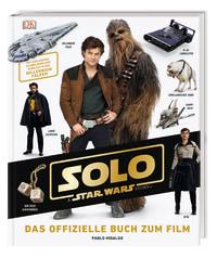 Coverbild Solo: A Star Wars Story™ Das offizielle Buch zum Film von Pablo Hidalgo, 9783831035106