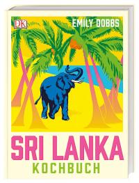 Coverbild Das Sri-Lanka-Kochbuch von Emily Dobbs, 9783831035359