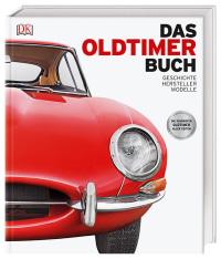 Coverbild Das Oldtimer-Buch von Giles Chapman, Martin Gurdon, David Long, Andrew Noakes, Chris Quiller-Rees, 9783831035366